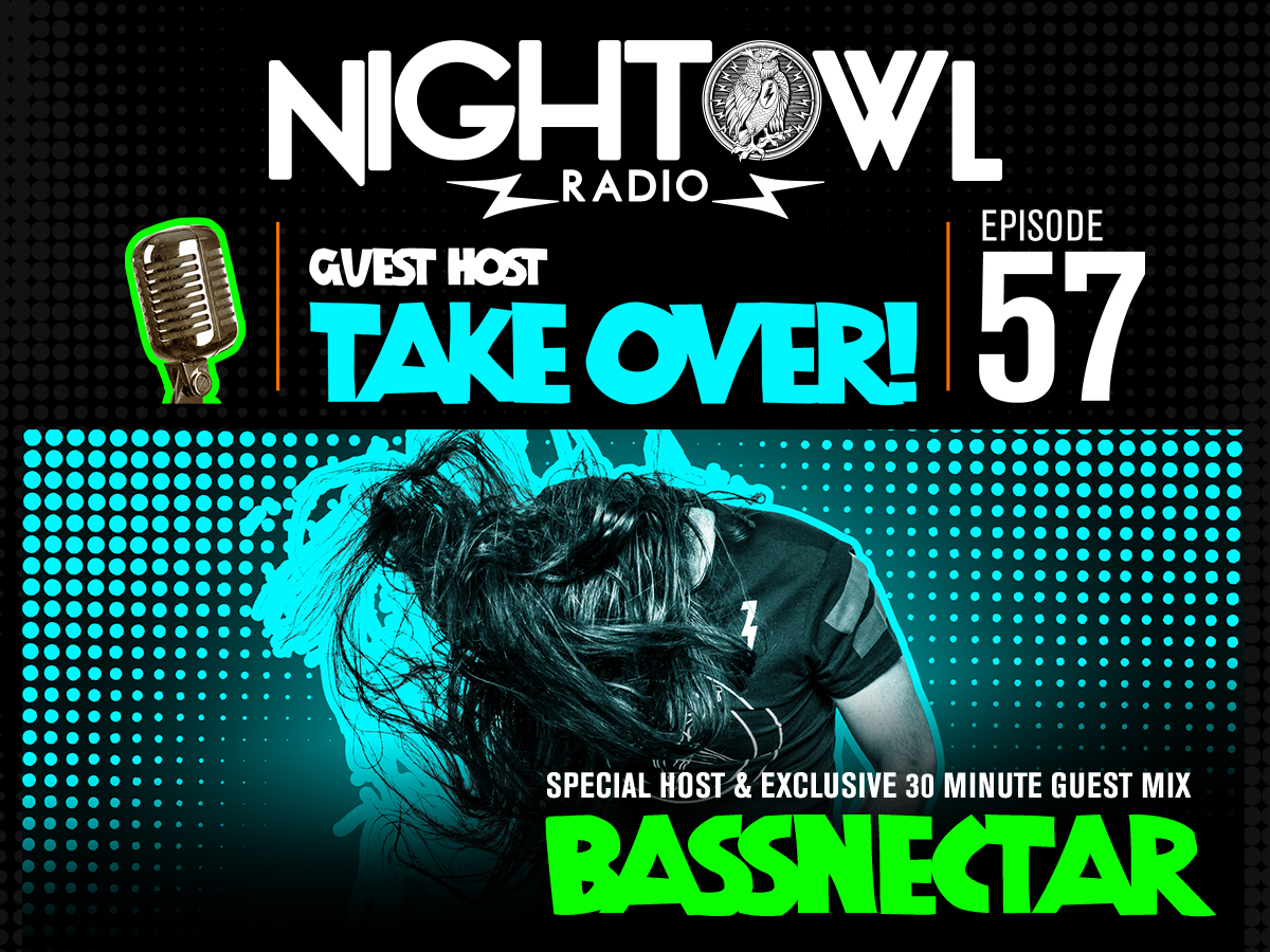 Stream: 'Night Owl Radio' #057 ft Bassnectar Takeover